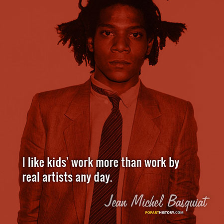 Quote by Jean-Michel Basquiat